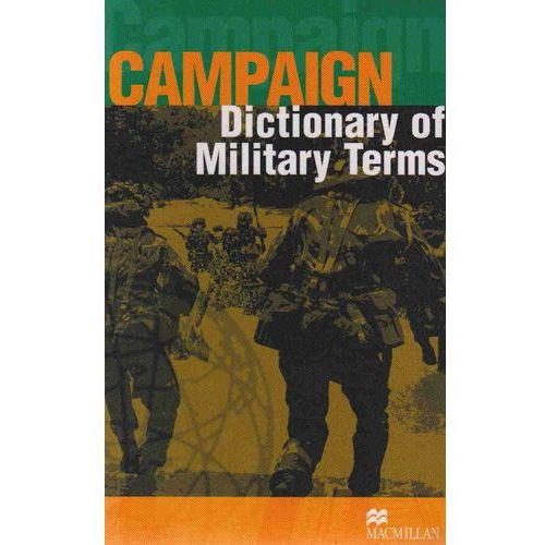 Campaign Dictionary Of Military Terms (9781405067034)