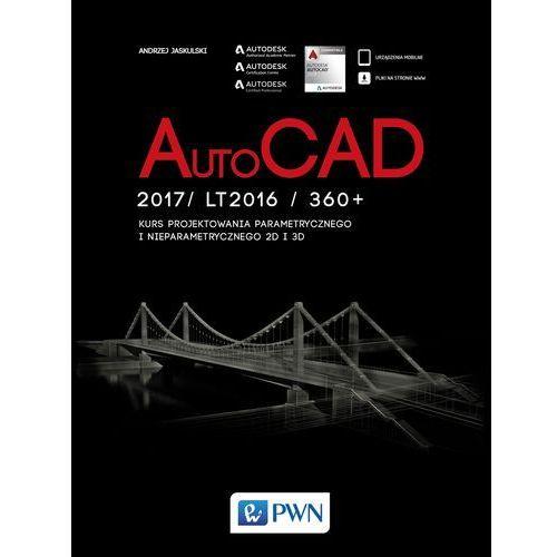 AutoCad 2017/ LT2017 / 360+. Kurs projektowania parametrycznego i nieparametrycznego 2D i 3D - Andrzej Jaskulski, pozycja wydawnicza