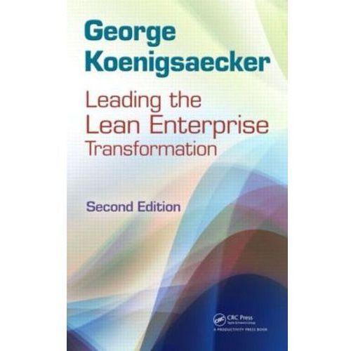 Leading the Lean Enterprise Transformation, Koenigsaecker, George