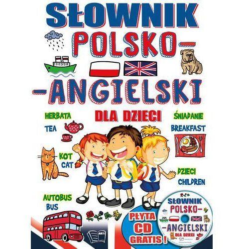 Słownik polsko-angielski dla dzieci + CD - Opracowanie zbiorowe