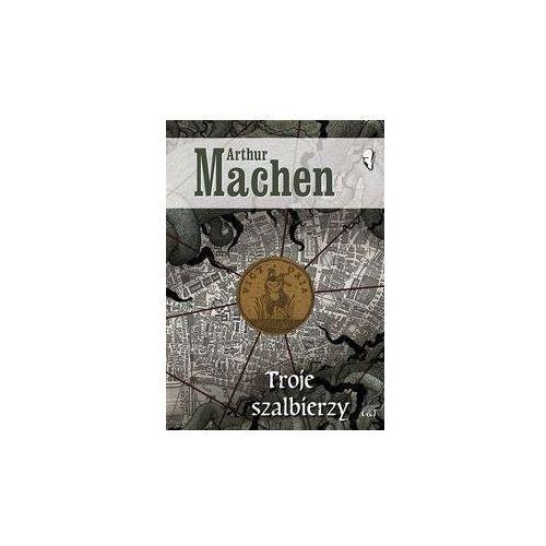 Troje szalbierzy - Arthur Machen