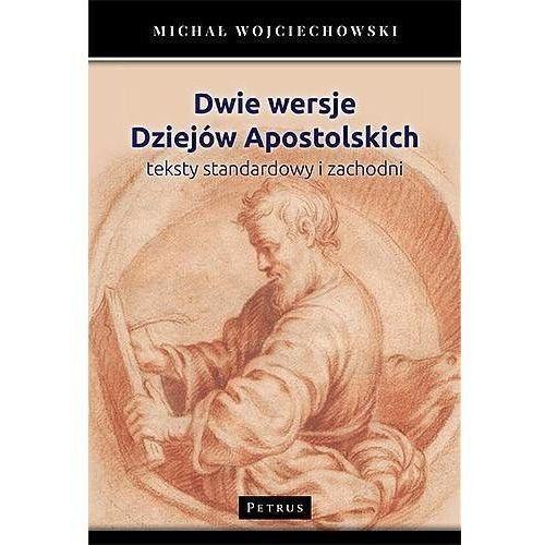 Dwie wersje Dziejów Apostolskich - Michał Wojciechowski (9788377204658)