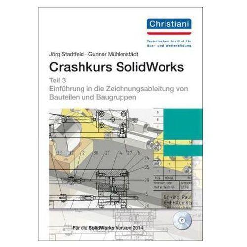 Crashkurs SolidWorks, m. CD-ROM. Tl.3