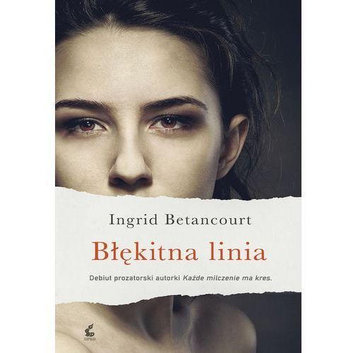 Błękitna linia - Ingrid Betancourt, Wydawnictwo Sonia Draga