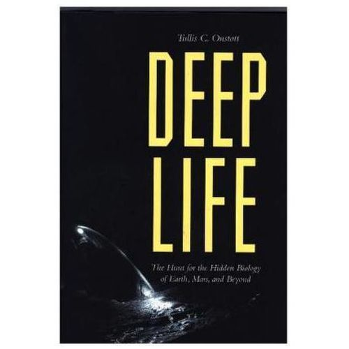 Deep Life - the Search for the Subterranean Organisms (9780691096445)