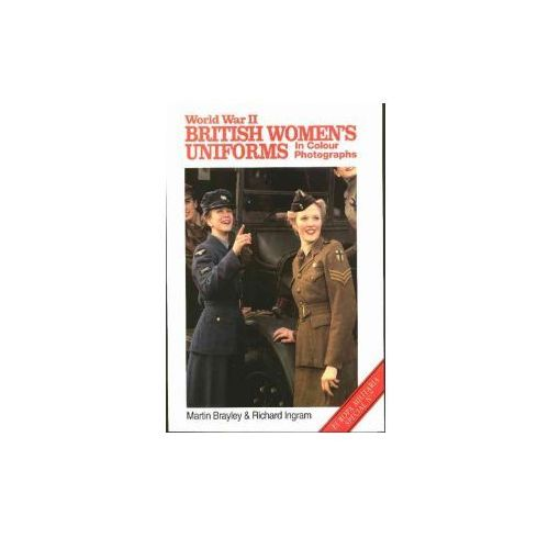 World War II British Women's Uniforms in Colour Photographs (9781861264756)