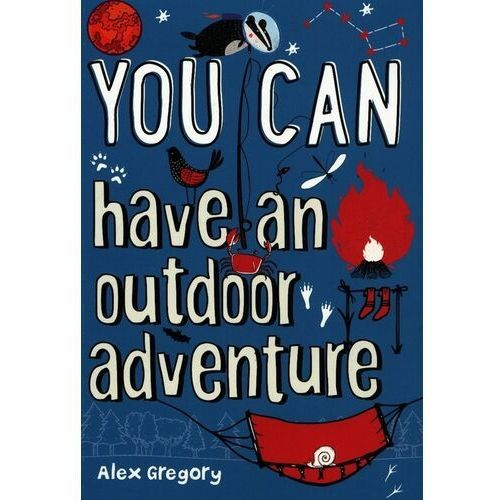 You Can have an outdoor adventure - Gregory Alex - książka (9780008372675)