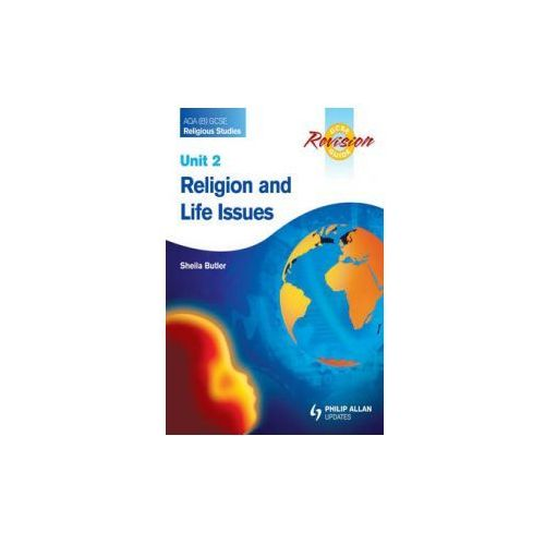 Aqa (B) Gcse Religious Studies Revision Guide Unit 2: Religion And Life Issues (9780340987186)