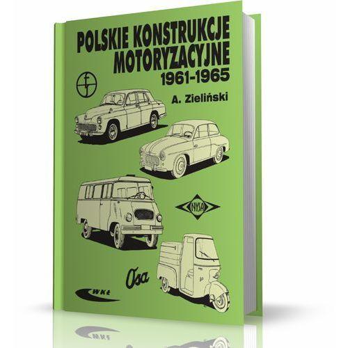 Polskie konstrukcje motoryzacyjne 1961-1965 (204 str.)