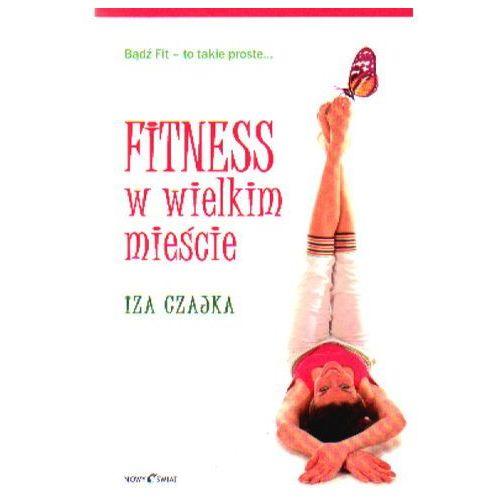 Fitness w wielkim mieście, Iza Czajka