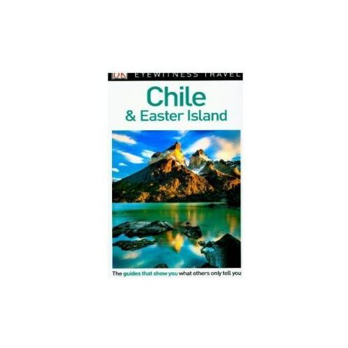 DK Eyewitness Travel Guide Chile and Easter Island (9780241306000)