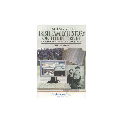 Tracing Your Irish Family History On The Internet, Paton, Chris