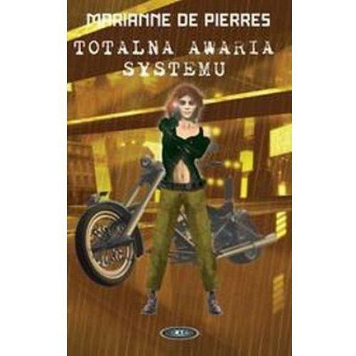 TOTALNA AWARIA SYSTEMU Marianne De Pierres (ilość stron 284)