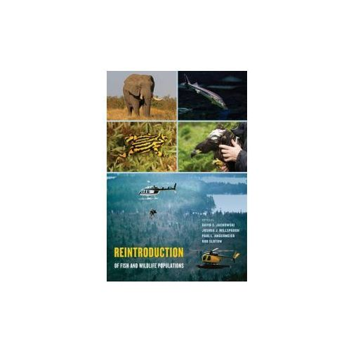 Reintroduction of Fish and Wildlife Populations (9780520284616)