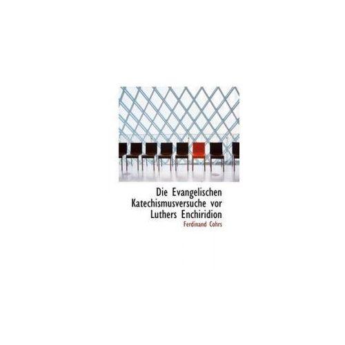 Evangelischen Katechismusversuche VOR Luthers Enchiridion (9781110157921)