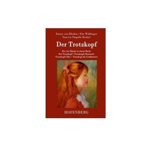 Der Trotzkopf / Trotzkopfs Brautzeit / Trotzkopfs Ehe / Trotzkopf als Großmutter