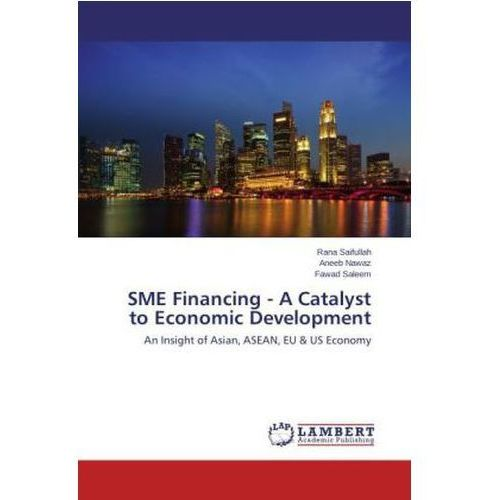 Sme Financing - A Catalyst To Economic Development (9783659669422)
