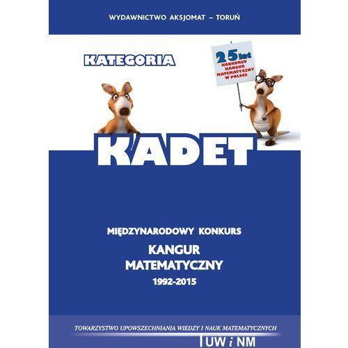 Kangur. Matematyka z Kangurem. Kangur 3 Kadet 2015 + zakładka do książki GRATIS, AKSJOMAT PIOTR NODZYŃSKI