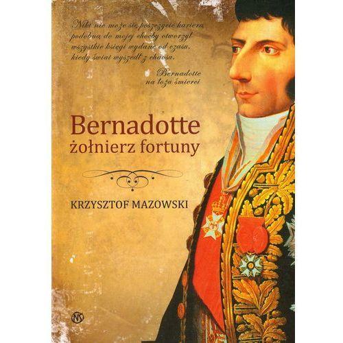 Bernadotte żołniez fortuny (9788373864436)