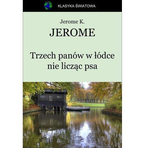 Trzech panów w łódce nie licząc psa - Jerome Klapka Jerome, Masterlab