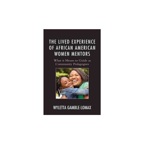 Lived Experience of African American Women Mentors (9781498514620)