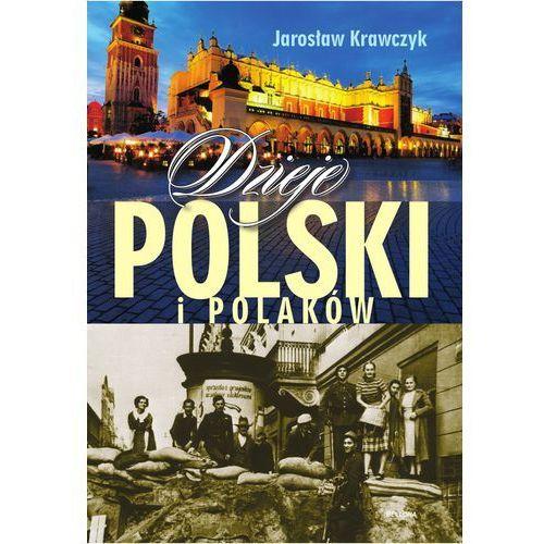 Dzieje Polski i Polaków - Jarosław Krawczyk, oprawa twarda