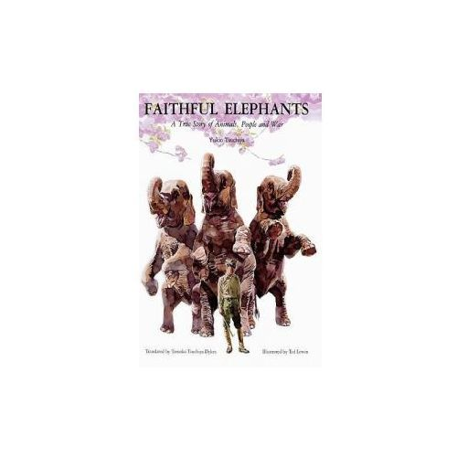 Faithful Elephants: A True Story of Animals, People and War (9780613036108)