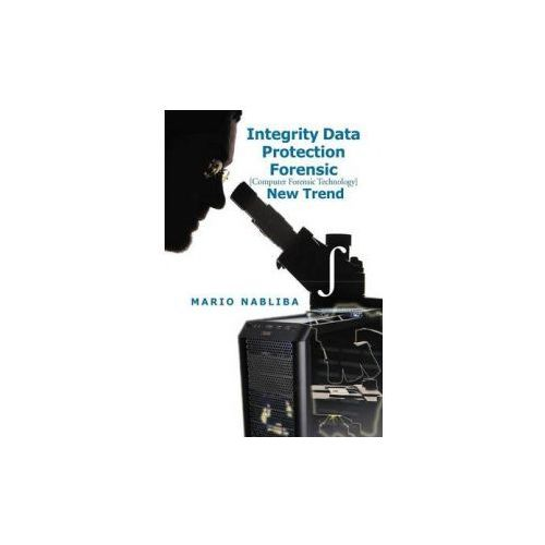 Integrity Data Protection Forensic [Computer Forensic Technology] New Trend
