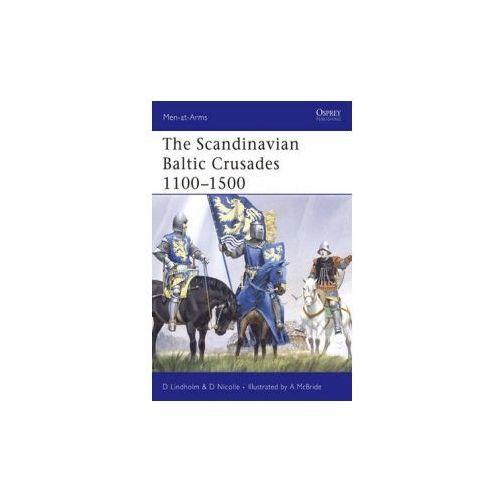 Scandinavian Baltic Crusades 11th-15th Centuries (9781841769882)