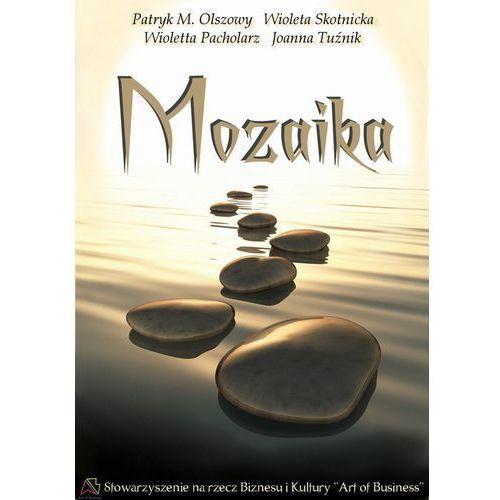 Mozaika - Wioletta Pacholarz, Wioleta Skotnicka, Patryk M. Olszowy, Joanna Tuźnik, Wydawnictwo e-bookowo