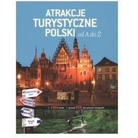Atrakcje turystyczne Polski od A do Z Małgorzata Omilanowska, Robert Pasieczny, Adam Bajcar