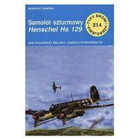 Samolot szturmowy henschel hs 129. Zeszyt nr 214 - Benedykt Kempski (9788311100107)