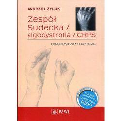 Zespół Sudecka Algodystrofia CRPS. Diagnostyka i leczenie, pozycja z kategorii Pozostałe książki