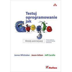Testuj oprogramowanie jak Google. Metody automatyzacji (kategoria: Informatyka)