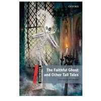Dominoes: Three: The Faithful Ghost and Other Tall Tales, książka z ISBN: 9780194248259