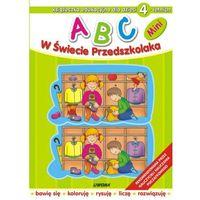 ABC W świecie Przedszkolaka Mini dla dzieci 4 letnich, praca zbiorowa