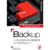 Backup i zarządzanie danymi w Windows 7 Praktyczny podręcznik, oprawa miękka
