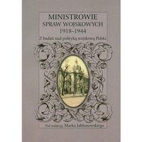Ministrowie spraw wojskowych 1918-1944 (kategoria: Książki militarne)