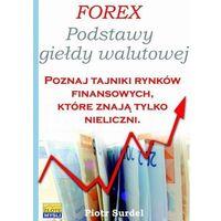 Forex Podstawy Giełdy Walutowej - Piotr Surdel