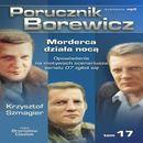 Porucznik Borewicz - Morderca działa nocą (Tom 17) - Krzysztof Szmagier (9788363596200)