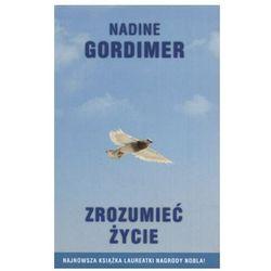 Zrozumieć życie - Nadine Gordimer, pozycja wydawnicza