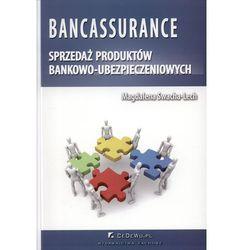 Bankassurance sprzedaż produktów bankowo - ubezpieczeniowych, książka w oprawie miękkej