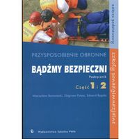 Bądźmy bezpieczni Przysposobienie obronne Podręcznik Część 1 i 2 (378 str.)