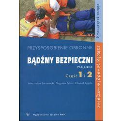 Bądźmy bezpieczni Przysposobienie obronne Podręcznik Część 1 i 2 (ilość stron 378)