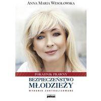 Bezpieczeństwo młodzieży - Anna Maria Wesołowska (9788375613759)