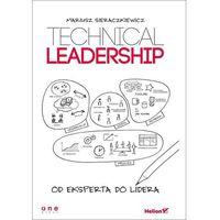 Technical Leadership. Od eksperta do lidera