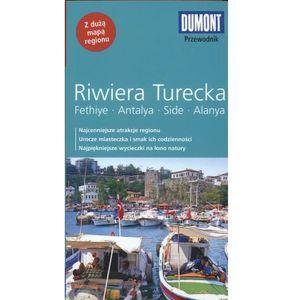 Riwiera Turecka. Fethiye, Antalya, Side, Alanya. Przewodnik Dumont Z Mapą, Latzke, Hans E.