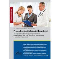Prowadzenie działalności leczniczej. Zakłady opieki zdrowotnej, praktyki lekarskie i pielęgniarskie oraz i
