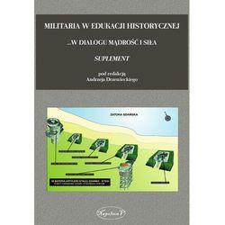 Militaria w edukacji historycznej Tom 3 Suplement - Dostawa 0 zł, książka z kategorii Książki militarne