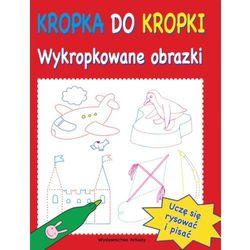 KROPKA DO KROPKI. WYKROPKOWANE OBRAZKI, książka z kategorii Książki dla dzieci